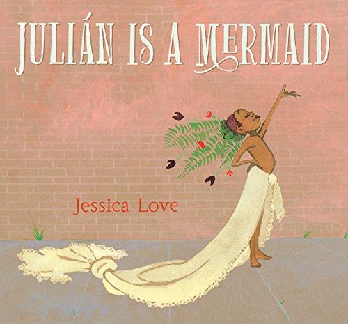 Julián Is a Mermaid por Jessica Love