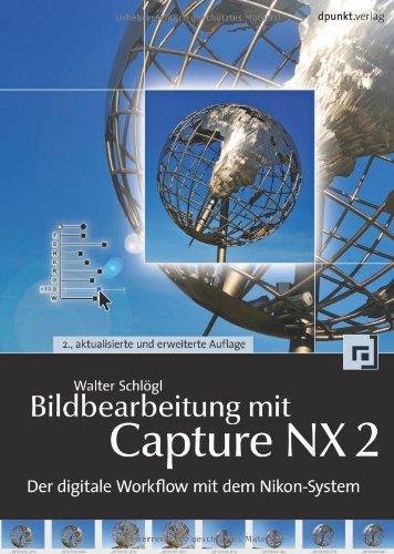 Bildbearbeitung mit Capture NX2: Der digitale Workflow mit dem Nikon-System Nikon Dvd