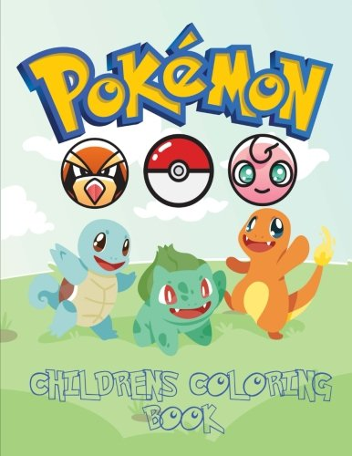Pokemon Children's Coloring Book: Coloring Book with Catchable Characters From Pokemon Go For You To Color And Enjoy. (Pokedex Pokémon Coloring Book - Snaps Pearl