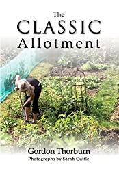The Classic Allotment by Gordon Thorburn (2010-02-18)