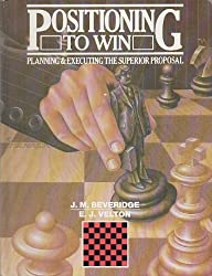 Positioning to Win: Planning and Executing the Superior Proposal