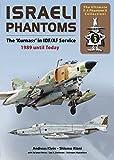 Israeli Phantoms: The Kurnass in IDF/AF Service 1989 until Today