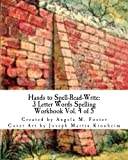 Hands to Spell-Read-Write: 3 Letter Words Spelling Workbook Vol. 4 of 5