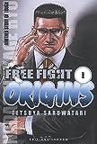 Free Fight Origins -Tome 01-