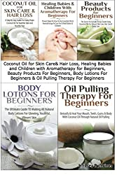 Coconut Oil for Skin Care & Hair Loss, Healing Babies and Children With Aromatherapy for Beginners, Beauty Products For Beginners, Body Lotions For ... Beginners (Essential Oils Box Set) (Volume 5) by Lindsey Pylarinos (2014-09-10)