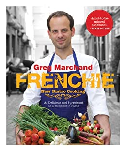 Frenchie: New Bistro Cooking (English Edition) par [Marchand, Greg]