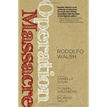Operation Massacre by Rodolfo Walsh (2013-08-27)