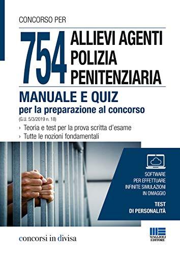 754 allievi agenti polizia penitenziaria. Manuale e quiz per la preparazione al concorso
