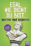 Egal wie dicht du bist, Goethe war Dichter!: Miese Witze Vol. 3