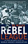 The Rebel League: The Short and Unrul...