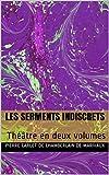 Les Serments indiscrets: Théâtre en deux volumes (French Edition)
