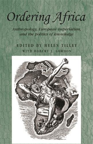 Ordering Africa: Anthropology, European Imperialism and the Politics of Knowledge (Studies in Imperialism)