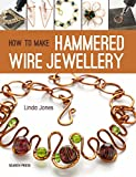 How to Make Hammered Wire Jewellery (English Edition)