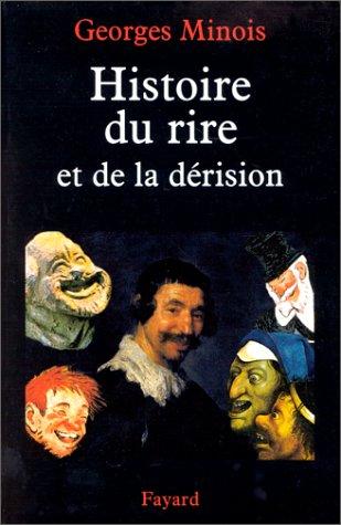 Histoire du rire et de la dérision par Georges Minois
