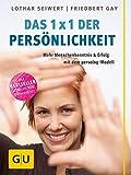 Das 1x1 der Persönlichkeit: Mehr Merschenkenntnis und Erfolg mit dem persolog®-Modell (GU Einzeltitel Lebenshilfe)