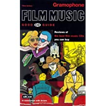 Gramophone Film Music Good CD Guide: Reviews of the Best Film Music CDs You Can Buy