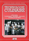 Technologie culinaire : Personnel, équipement, matériel, produits, hygiene et sécurité