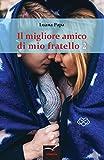 Scarica Libro Il migliore amico di mio fratello 2 (PDF,EPUB,MOBI) Online Italiano Gratis