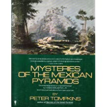 Mysteries of the Mexican Pyramids by Peter Tompkins (May 20,1987)