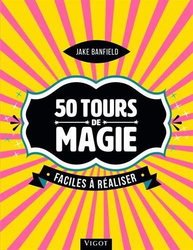 50 tours de magie faciles à réaliser