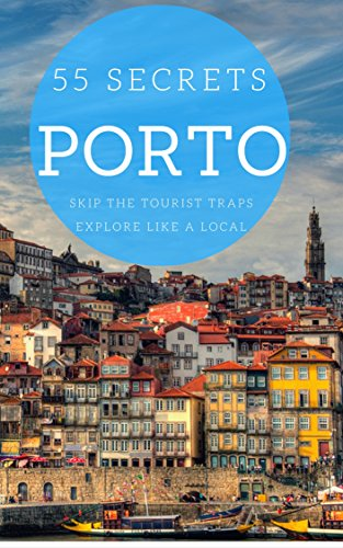 porto-bucket-list-55-secrets-2017-the-locals-guide-to-make-the-most-out-of-your-trip-to-porto-oporto