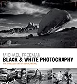Black & White Photography: The timeless art of monochrome in the post-digital age (English Edition)