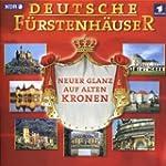 Deutsche Fürstenhäuser (Neuer Glanz a...