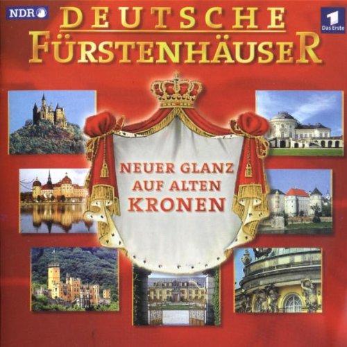 Deutsche Fürstenhäuser (Neuer Glanz auf alten Kronen)
