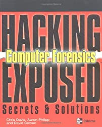 Hacking Exposed Computer Forensics: Computer Forensics Secrets & Solutions: Computer Forensics Secrets and Solutions