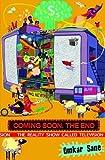 Coming Soon. The End.: The Reality Show Called Television price comparison at Flipkart, Amazon, Crossword, Uread, Bookadda, Landmark, Homeshop18