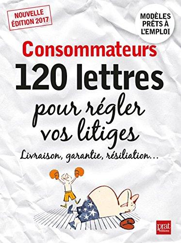 Consommateurs : 120 lettres pour rgler vos litiges