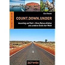 Count.Down.Under: Ausstieg auf Zeit - Eine Reise alleine ans andere Ende der Welt