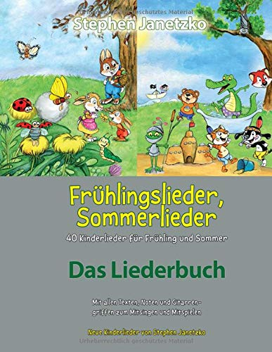Frühlingslieder, Sommerlieder - 40 Kinderlieder für Frühling und Sommer: Das Liederbuch mit allen Texten, Noten und Gitarrengriffen zum Mitsingen und Mitspielen