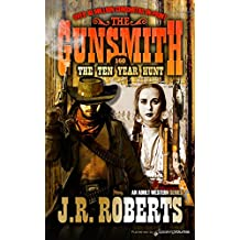 The Ten Year Hunt  (The Gunsmith Book 160)
