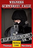 Auftrag: Mord - Wegners schwerste Fälle (9. Teil): Hamburg Krimi