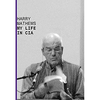 [(My Life in CIA : A Chronicle of 1973)] [By (author) Harry Mathews] published on (January, 2015)