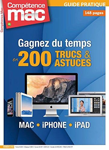 Gagnez du temps en 200 trucs et astuces Mac, iPhone, iPad par Christophe SCHMITT