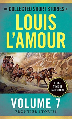 Collected Short Stories of Louis L'Amour, Volume 7: The Frontier Stories