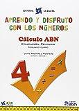 Aprendo Y Disfruto Con Los Números 4. Cálculo ABN - 9788481051643