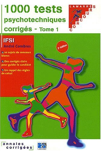 1000 TESTS PSYCHOTECHNIQUES CORRIGES 3EME EDITION TOME 1