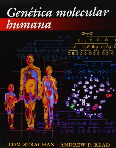 GENETICA MOLECULAR HUMANA (GENETICA Y EVOLUCION)