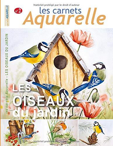 Les carnets aquarelle n°2: Peindre les oiseaux du jardin à l'aquarelle par  Denis CHABAULT