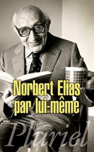 Norbert Elias par lui-mme
