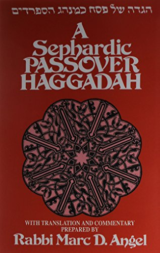 A Sephardic Passover Haggadah: With Translation and Commentary por Marc D. Angel