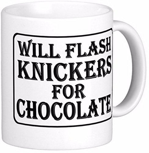 Novelty MUG ≈ WILL FLASH KNICKERS FOR CHOCOLATE ≈ a fun slightly rude fun adult ladies gift for any chocolate loving girl or lady - great gifts for birthday, mothers day and a fine christmas present - perfect adult humour themed presents for any tea or coffee drinker listing category ceramic mug mugs cup cups