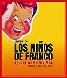 Los niños de Franco : así fue como vivimos by Xavier Gassió I Serra(2013-03-01)