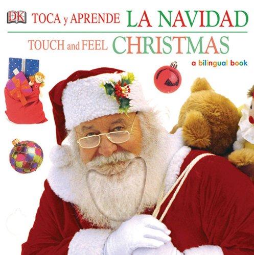 Toca Y Apprende La Navidad/Touch and Feel Christmas: A Bilingual Book
