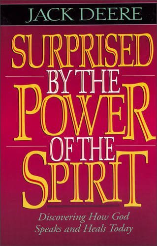 Surprised by the Power of the Spirit by Jack S. Deere (1996-09-02)