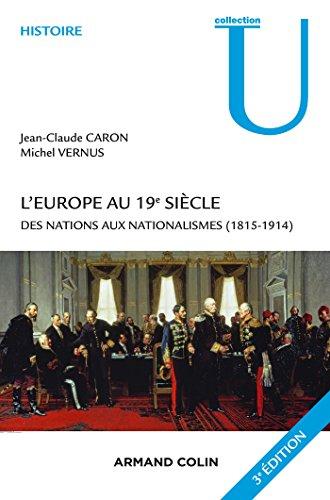 L'Europe au 19e siècle - 3e édition: Des nations aux nationalismes (1815-1914) par Jean-Claude Caron