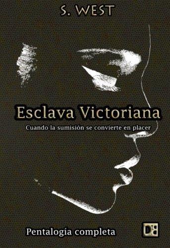 Esclava victoriana: Cuando la sumisión se convierte en placer (Spanish Edition) by Sophie West (2015-03-05)